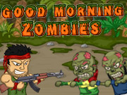 Good Morning Zombies!